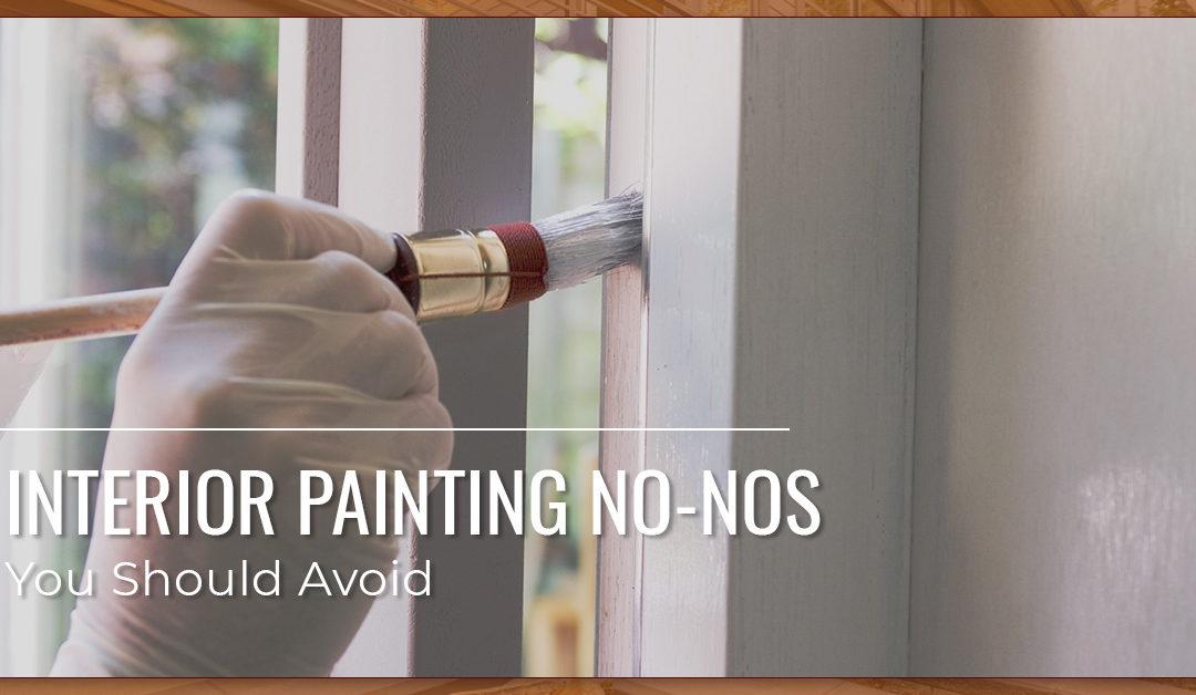 Interior Painting No-Nos