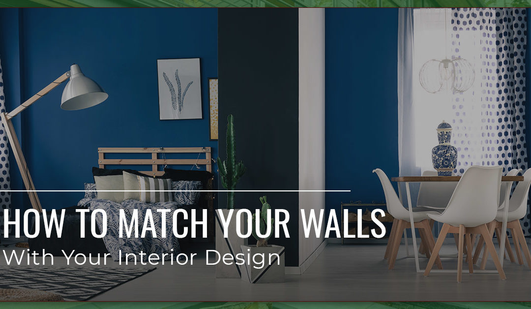 How to Match Your Walls With Your Interior Design